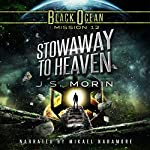 Stowaway to Heaven: Black Ocean, Mission 12 | J.S. Morin