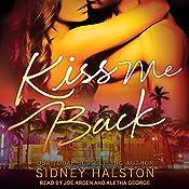 Kiss Me Back: Panic Series, Book 3 | Sidney Halston