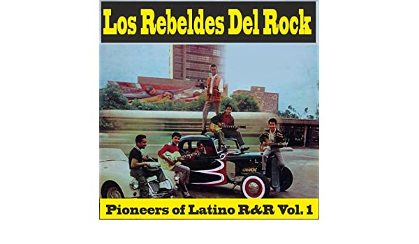 Pioneers of Latino R&R Vol. 1 de Los Rebeldes Del Rock en Amazon Music - Amazon.es