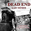 Dead End: Dead End Series, Book 1 Audiobook by Kady Monroe Narrated by Jacqueline Nym