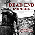 Dead End: Dead End Series, Book 1 | Kady Monroe