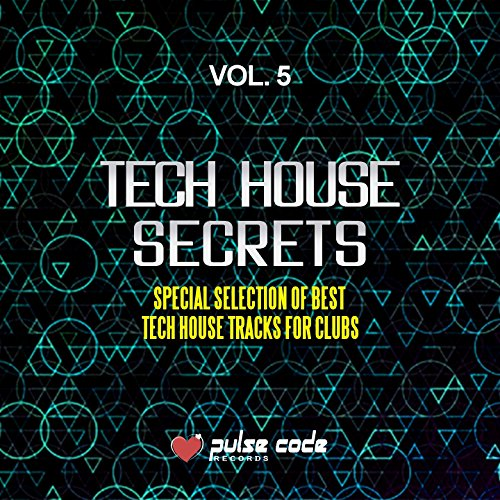 Tech House Secrets, Vol. 5 (Special Selection of Best Tech House Tracks for Clubs)