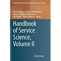 Handbook of Service Science, Volume II (Service Science: Research and Innovations in the Service Eco)