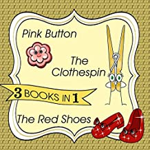 Bedtime Stories 3 books in 1:The Clothespin, Pink Button, The Sparkling Red Shoes (children's books bundle)