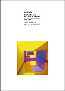 La idea de espacio en la arquitectura y el arte contemporáneos, 1960-1989 (
