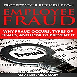 Protect Your Business from Employee Fraud