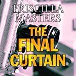 The Final Curtain | Priscilla Masters