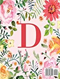D: Monogram Initial D Notebook for Women, Girls and School, Pink Floral 8.5 x 11