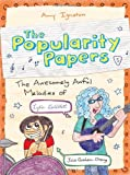 The Awesomely Awful Melodies of Lydia Goldblatt and Julie Graham-Chang (The Popularity Papers #5)