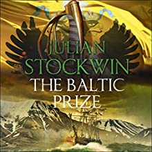 The Baltic Prize: Thomas Kydd, Book 19 Audiobook by Julian Stockwin Narrated by Christian Rodska