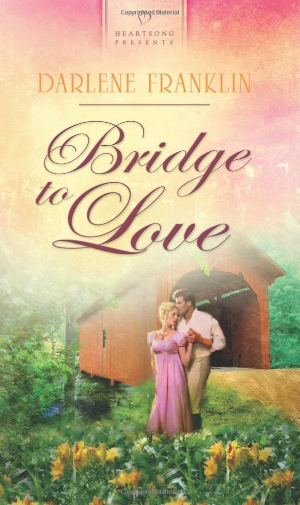 Bridge to Love (Heartsong Presents, No. 931) ebook