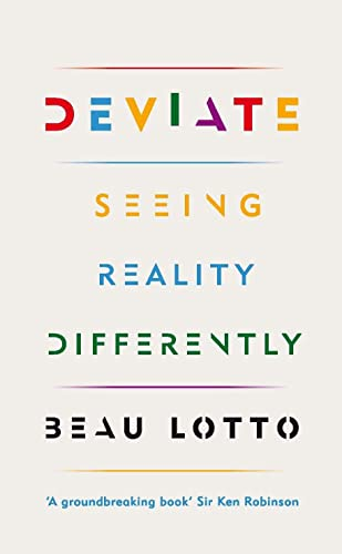 Deviate: Seeing Reality Differently