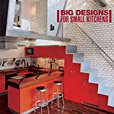 Small Kitchen Designs Big Designs for Small Kitchens