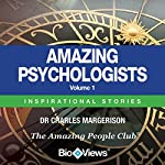 Amazing Psychologists, Volume 1: Inspirational Stories | Charles Margerison