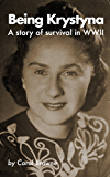 Being Krystyna: A story of survival in WW2