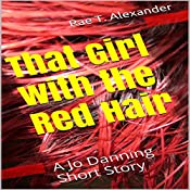 That Girl with the Red Hair: A Jo Danning Short Story *(The Wilmington Files Book 2)* | Rae T. Alexander