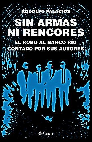 Sin armas ni rencores (Spanish Edition) by [Palacios, Rodolfo]