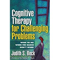 Cognitive Therapy for Challenging Proble