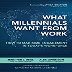 What Millennials Want from Work: How to Maximize Engagement in Today's Workforce | Jennifer J. Deal