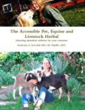 The Accessible Pet, Equine and Livestock Herbal, Katherine Drovdahl, 0615589685