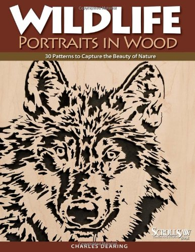 Download Wildlife Portraits in Wood: 30 Patterns to Capture the Beauty of Nature (A Scroll Saw, Woodworking & Crafts Book) PDF