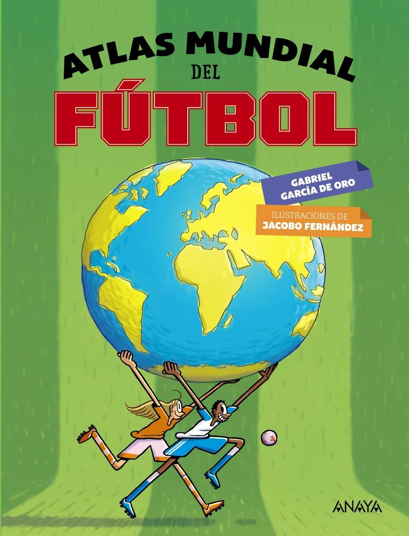 Atlas mundial del fútbol: Amazon.es: García de Oro, Gabriel ...