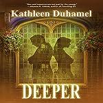 Deeper: Deep Blue Trilogy, Book 2   Kathleen Duhamel