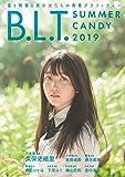 B.L.T. SUMMER CANDY 2019 (B.L.T.MOOK 48号)