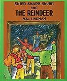 [(Snipp, Snapp, Snurr and the Reindeer )] [Author: Maj Lindman] [Sep-1995]