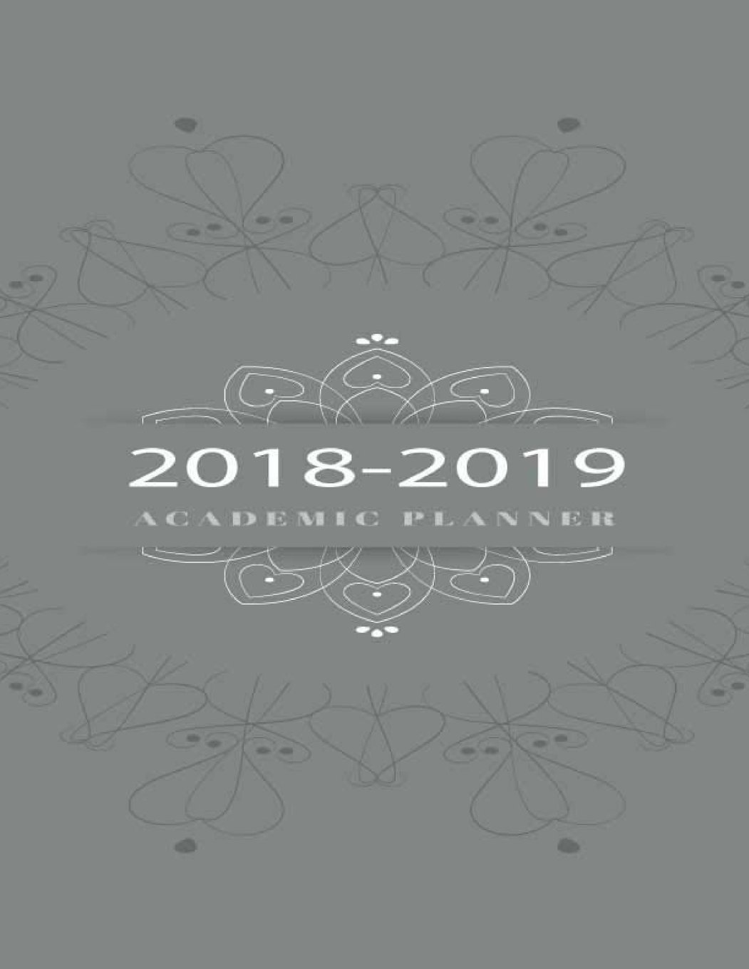 Download Academic Planner 2018-2019: Calendar Agenda Schedule Organizer Your Daily Weekly And Monthly Planner (August 2018 - July 2019). 12 Months, Log Book ... Homeschool Journal Notebook Diary) (Volume 4) ebook