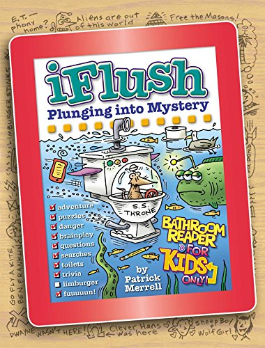 Uncle John's iFlush: Plunging into Mystery Bathroom Reader For Kids Only! (Uncle John's Bathroom Reader for Kids Only)
