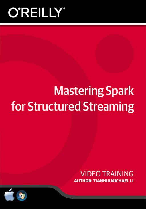 Mastering Spark for Structured Streaming [Online Code] by O'Reilly Media