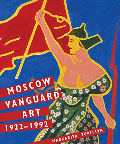 Moscow Vanguard Art - 1922-1992 por Margarita Tupitsyn