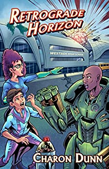 Retrograde Horizon: The Adventures of Sonny Knight, Book Two by [Dunn, Charon]