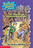 The Case of the Haunted Scarecrow (Jigsaw Jones Mystery, No. 15)