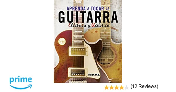 Aprenda A Tocar La Guitarra Electrica Y Clasica Enciclopedia Universal: Amazon.es: Nick (dir.) Powlesland: Libros
