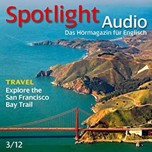 Spotlight Audio - San Francisico Bay. 3/2012 Hörbuch