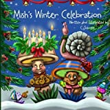 Mish's Winter Celebration (Mish and Friends) (Volume 2) by MS Cheryl A Johnson (2013-11-25)