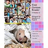 First German Reader (Volume 2) bilingual for speakers of English (Graded German Readers)