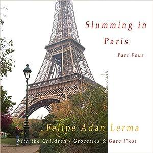 Slumming in Paris, Part 4 Audiobook