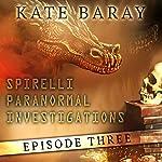 Spirelli Paranormal Investigations: Episode 3 | Kate Baray