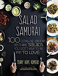 Salad Samurai: 100 Cutting-Edge, Ultra-Hearty, Easy-to-Make Salads You Don't Have to Be Vegan to Love by Terry Hope Romero (2014-06-17)