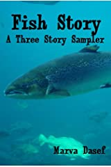 Fish Story: A Three Story Sampler Kindle Edition