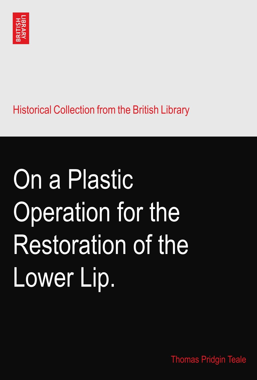 Download On a Plastic Operation for the Restoration of the Lower Lip. ebook