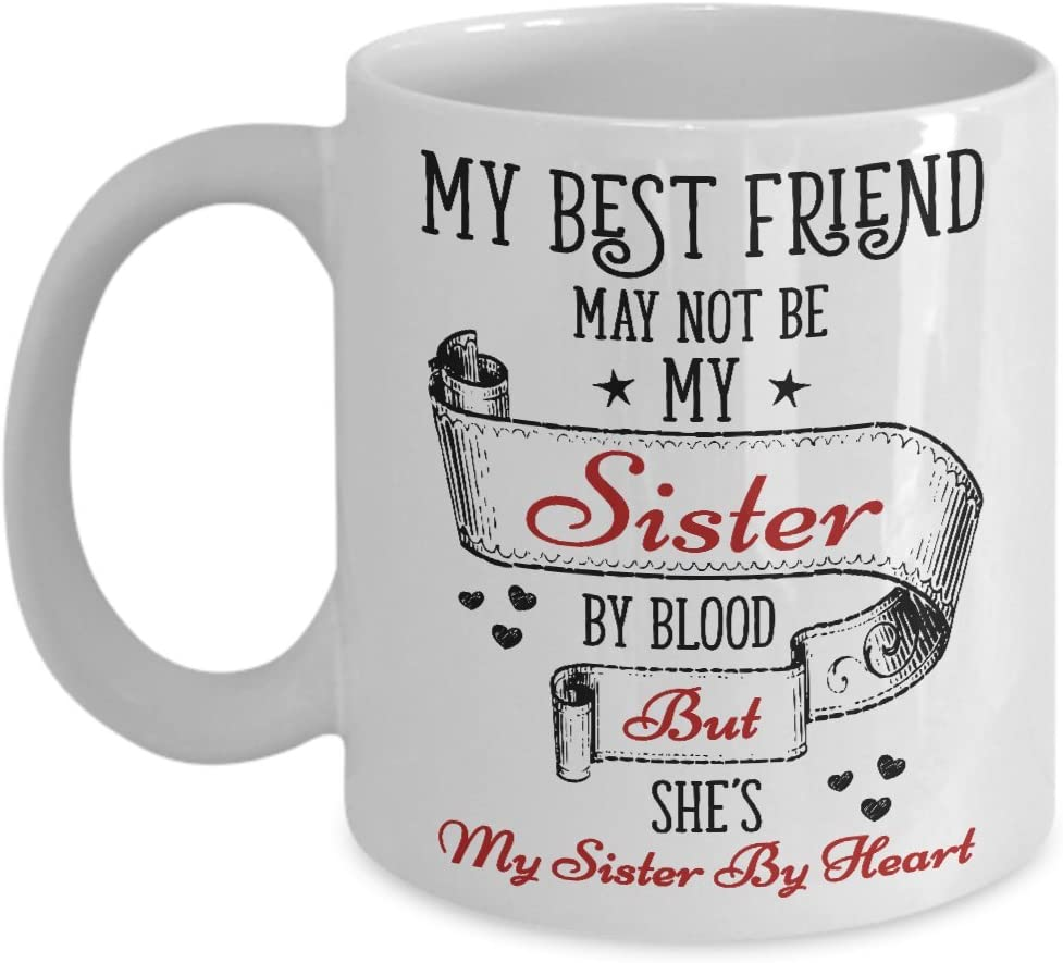 Not Sisters By Blood But Sisters By Heart Personalized Coffee Mug Gift For Sisters Besties 11oz 15oz Gift For Him For Her Happy Women Day