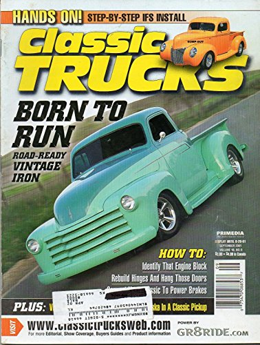 Classic Trucks September 2001 Magazine BORN TO RUN: ROAD-READY VINTAGE IRON Hands On: Step-By-Step IFS Install (Panel Tailight)