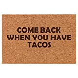 Daylor Coir Door Mat Doormat Funny Come Back When You Have Tacos