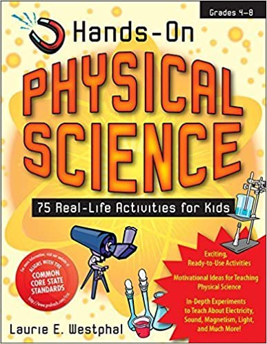 Hands-On Physical Science: Real-Life Activities for Kids by Laurie Westphal (2007-10-01)