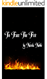 To Face The Fire (The 5 Boroughs Series Book 1)
