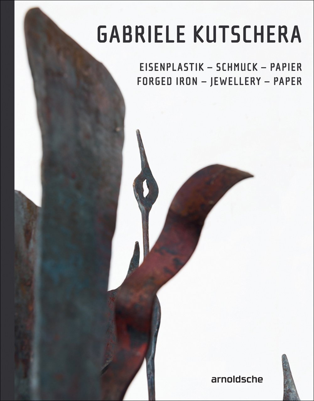 Gabriele Kutschera: Forged Iron - Jewellery - Paper (English and German Edition) pdf
